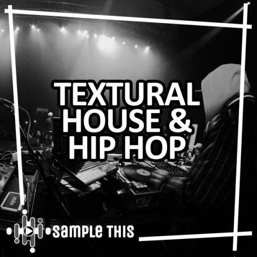 Textural House & Hip Hop