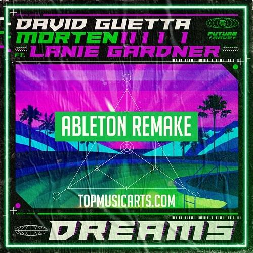 Top Music Arts David Guetta & MORTEN (Feat Lanie Gardner) Dreams Ableton Remake (Dance Template)