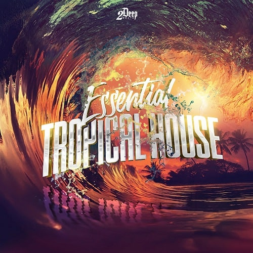 2Deep Essential Tropical House WAV MIDI FXP