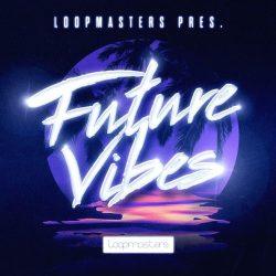 Loopmasters Future Vibes MULTIFORMAT