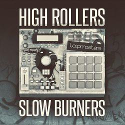 High Rollers Slow Burners MULTIFORMAT