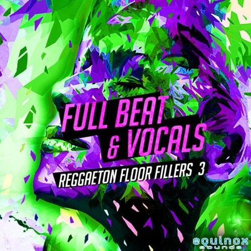 Equinox Sounds Full Beat & Vocals: Reggaeton Floor Fillers 3 WAV