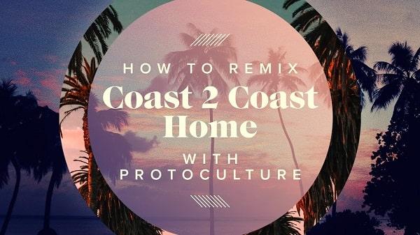 Sonic Academy Remix Coast 2 Coast 'Home' with Protoculture TUTORIAL