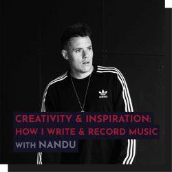 343 Pro Sessions Recording - Nandu: Creativity & Inspiration: How I write & Record Music TUTORIAL