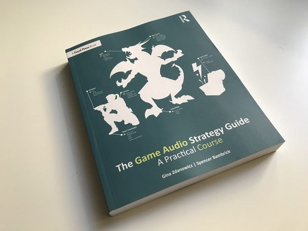 The Game Audio Strategy Guide: A Practical Course