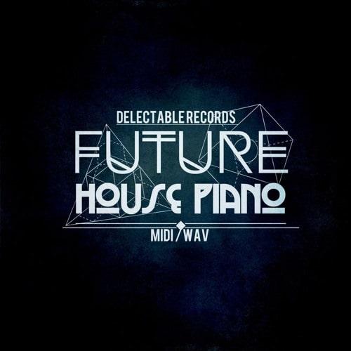 Delectable Records Future House Piano WAV MIDI