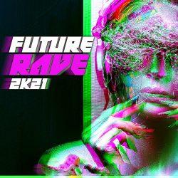 Future Rave 2k21 Samplepack WAV