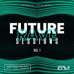 Essential Audio Media Future Rave Sessions Vol.1 WAV MIDI FXP SPF