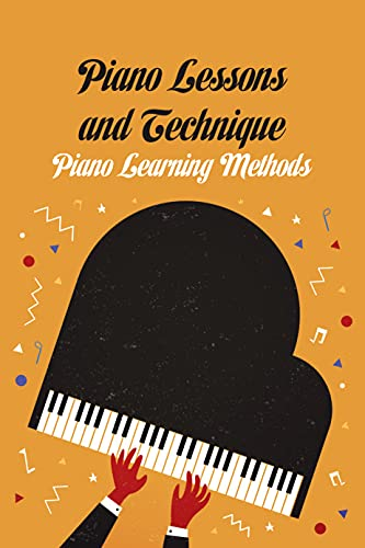 Piano Lessons & Technique: Piano Learning Methods: Piano For Beginners