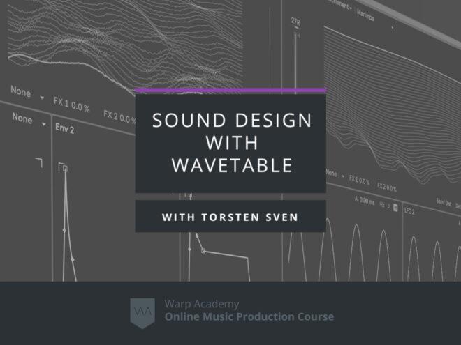 Warp Academy Sound Design with Wavetable TUTORIAL