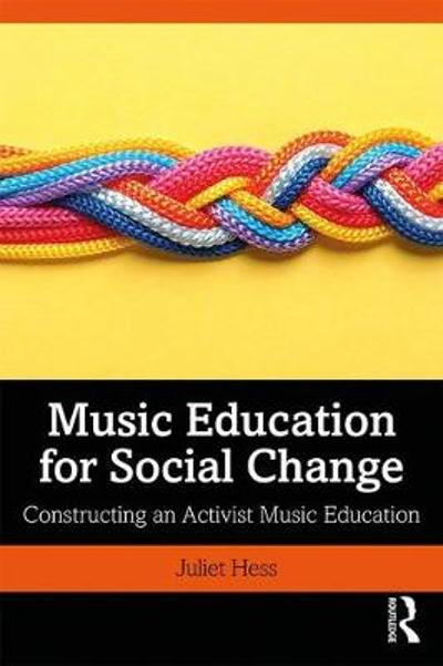 Music Education for Social Change: Constructing an Activist Music Education PDF