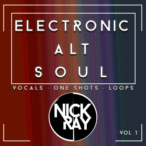 Nick Ray Sounds Electronic Alt Soul Vol 1