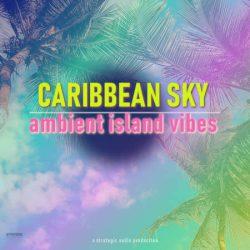 Strategic Audio Caribbean Sky Ambient Island Vibes WAV MIDI