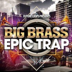 Future Loops Big Brass & Epic Trap WAV