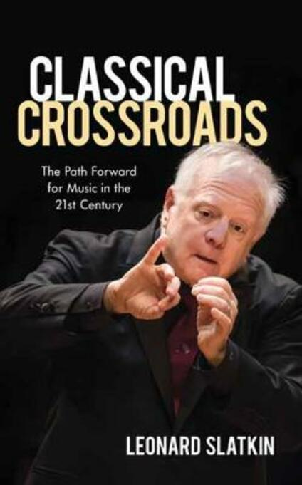 Classical Crossroads The Path Forward for Music in the 21st Century PDF