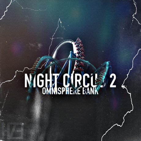 HZE Night Circus 2 for Omnisphere 2