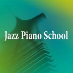 Jazz Piano School (Updated 072021) TUTORIAL
