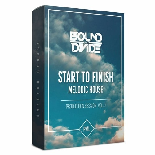 PML Course: Melodic House Vol.2 - Track from Start To Finish