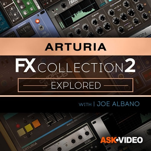 Arturia FX 2 101: The Arturia FX Collection 2 Explored TUTORIAL