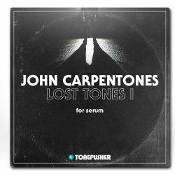 Tonepusher John Carpentones Lost Tones I For SERUM
