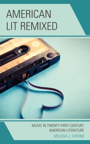American Lit Remixed: Music in Twenty-First-Century American Literature