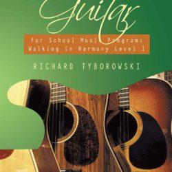 Classroom Guitar for School Music Program: Walking in Harmony Level I: Student's Copy