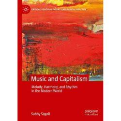 MUSIC & CAPITALISM: Melody Harmony & Rhythm in the Modern World PDF