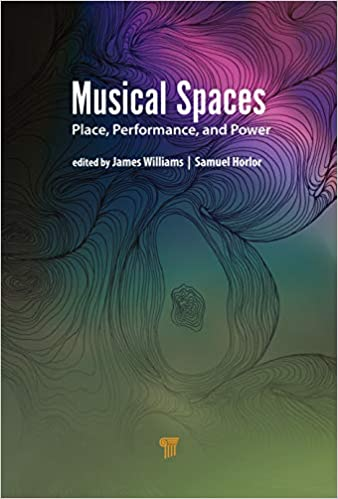 Musical Spaces: Place, Performance & Power PDF