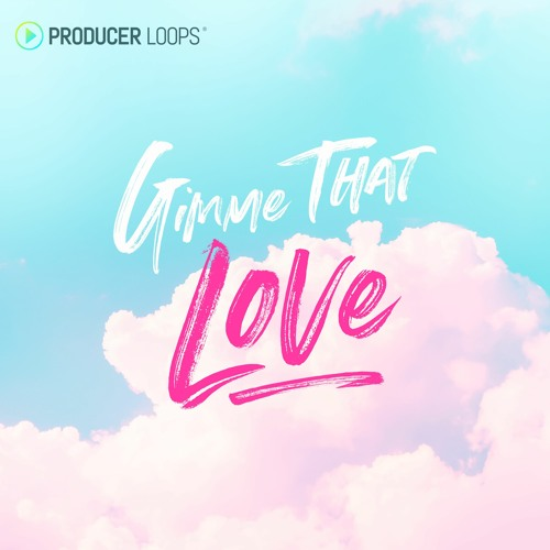 Producer Loops Gimme That Love WAV